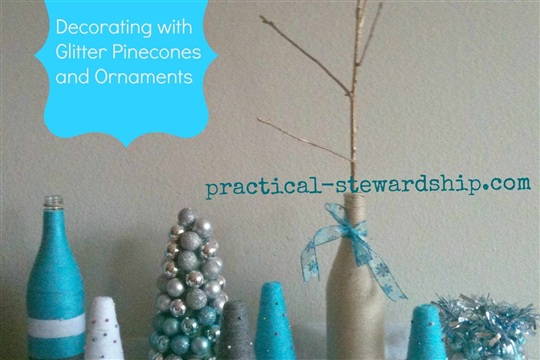 Christmas Decorating with Glittered Pinecones and Ornaments Practical Stewardship