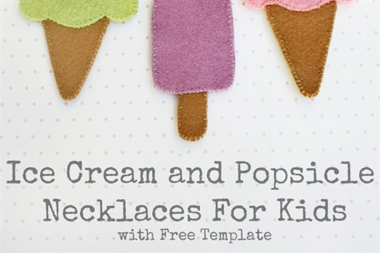Ice Cream and Popsicle Necklaces For Kids with Free Template
